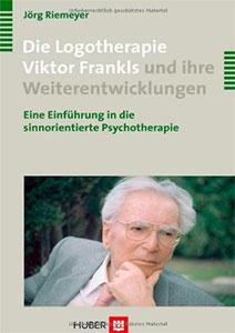 Die Logotherapie Viktor Frankls und ihre Weiterentwicklungen
